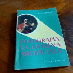 Fotografia la lumina artificiala - A. G. Simonov - Editura tehnica - 1961