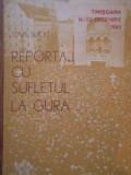 Reportaj Cu Sufletul La Gura Timisoara 16-22 Decembrie 1989 - Titus Suciu ,281259