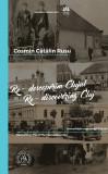 Re-descoperim Clujul IV / Re-discovering Cluj IV