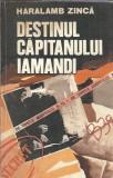 Destinul capitanului Iamandi - Haralamb Zinca