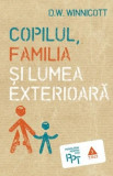 Copilul, familia si lumea exterioara | D.W. Winnicott