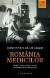 România medicilor. Medici, țărani și igienă rurală în România de la 1860 la 1910