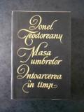 IONEL TEODOREANU - MASA UMBRELOR. INTOARCEREA IN TIMP