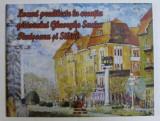 LOCURI PREDILECTE IN CREATIA PICTORULUI GHEORGHE SUCIU - TIMISOARA SI SIBIUL de GABRIELA MIRCEA , SMARANDA CUTEAN , 2012