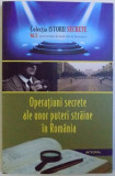 OPERATIUNI SECRETE ALE UNOR PUTERI STRAINE IN ROMANIA de DAN - SILVIU BOERESCU , 2018