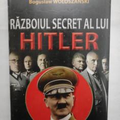 RAZBOIUL SECRET AL LUI HITLER - Boguslaw WOLOSZABSKI