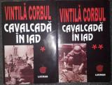 Vintila Corbul - Cavalcada in iad (vol. I-II, Lucman 2004)