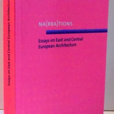 NA(RRA)TIONS ESSAYS ON EAST AND CENTRAL EUROPEAN ARCHITECTURE , 2016