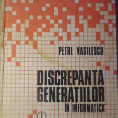DISCREPANTA GENERATIILOR IN INFORMATICA - PETRE VASILESCU