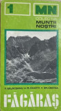 Muntii Fagaras V. Balaceanu, M. Cicotti, Em. Cristea, Alta editura, 1974