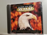 BORN TO BE WILD  - Selectii ROCK (1992/MCA/Germany) - CD ORIGINAL/ca Nou