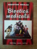 BIOETICA MEDICALA de SEBASTIAN NICOLAU , Bucuresti 2003