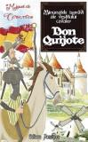 Minunatele ispravi ale vestitului cavaler Don Quijote | Miguel De Cervantes