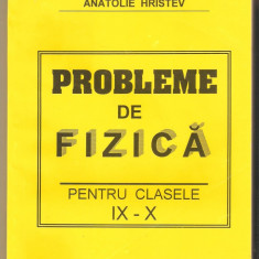 Anatolie Hristev-Probleme de fizica clasele IX-X