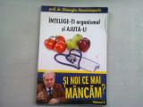 Si noi ce mai mancam - prof. dr. Gheorghe Mencinicopschi VOL.2