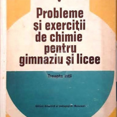 Probleme si exercitii de chimie pentru gimnaziu si licee. Treapta intai