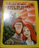 OSUL DE PESTE FERMECAT, CHARLES DICKENS, Editura Ion Creanga, Bucuresti, 1975