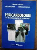 Pericardiologie de la diagnostic la tratament- Carmen Ginghina, Dinu Dragomir