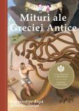 Cumpara ieftin Mituri ale Greciei Antice. Repovestire dupa miturile clasice. Editia a III-a, Curtea Veche