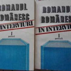 ROMANUL ROMANESC IN INTERVIURI VOL.1 PARTEA I SI II - COLECTIV