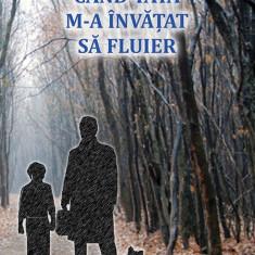 Când tata m-a învăţat să fluier, de Stefano Zecchi