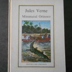 JULES VERNE - MINUNATUL ORINOCO (1980, Editura Ion Creanga)