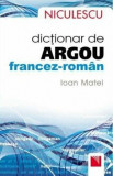 Dictionar de argou francez-roman/Ioan Matei