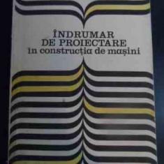 Indrumar De Proiectare In Constructia De Masini Vol.2 - I. Draghici Si Colab. ,545900
