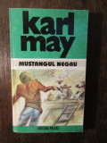 Karl May - Mustangul negru ( Opere, vol. 18 )