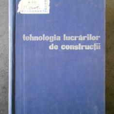 R. NEGRU - TEHNOLOGIA LUCRARILOR DE CONSTRUCTII (1964)
