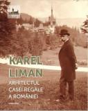 Karel Liman Arhitectul casei regale Romania regalitate Carol Ferdinand 200 ill.
