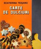 Carte de dulciuri Ecaterina Teisanu