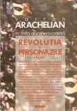 In Fata Dumneavoastra. Revolutia Si Personajele Sale - Vartan Arachelian
