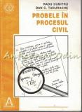 Cumpara ieftin Probele In Procesul Civil - Radu Dumitru, Dan C. Tudurache