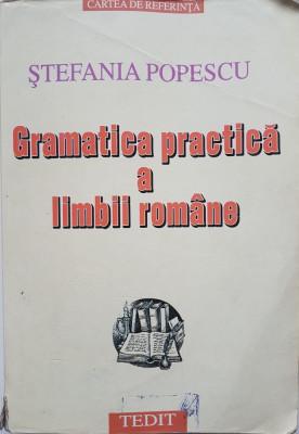 GRAMATICA PRACTICA A LIMBII ROMANE - Stefania Popescu (editura Tedit 2001) foto