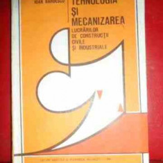 Tehnologia Si Mecanizarea Lucrarilor De Constructii Civile Si - Ioan Bardescu ,540238