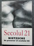 Secolul 21 nr. 1-6 / 2001: Nietzsche, un precursor al secolului XX