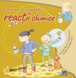 Experimente incredibile cu reactii chimice si amestecuri   Paula Navarro, Angels Jimenez, Didactica Publishing House