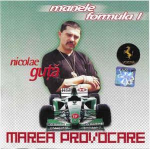 CD Nicolae Guță – Marea Provocare (Manele Formula 1), original, manele