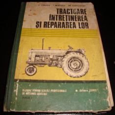 Tractoare . Intretinerea si repararea lor - Ceres 1973- manual ptr scoli prof.