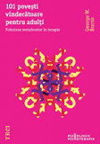 101 povesti vindecatoare pentru adulti. Folosirea metaforelor in terapie/George W. Burns