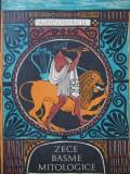 Zece basme mitologice (ilustr. Iacob Desideriu) - A. I. Odobescu