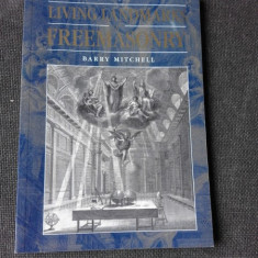 LIVING LANDMARKS OF FREEMASONRY - BARRY MITCHELL (CARTE IN LIMBA ENGLEZA)