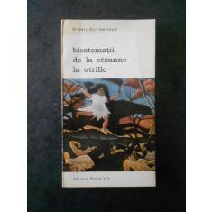 GILBERT GUILLEMINAULT - BLESTEMATII. DE LA CEZANNE LA UTRILLO