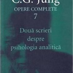 Opere complete 7: Doua scrieri despre psihologia analitica - C.G. Jung