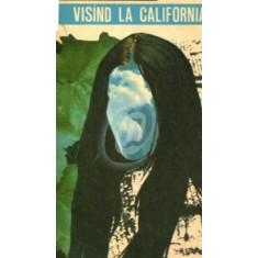 Visand la California (Ed. Junimea)