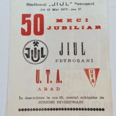 Program meci fotbal JIUL PETROSANI - UTA ARAD (meci jubiliar 12.05.1977)