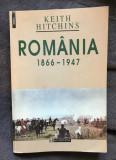 România : 1866-1947 / Keith Hitchins