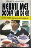 Cumpara ieftin Nervii Mei, Ooofff Vai De Ei - Maurice Messegue
