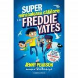 Super miraculoasa calatorie a lui Freddie Yates